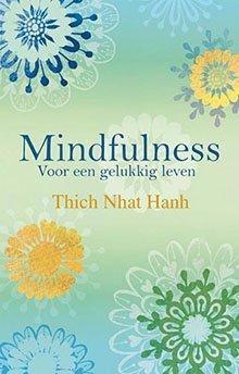 Mindfulness voor een gelukkig leven- Thich Nhat Hanh - Lichthoofd.be