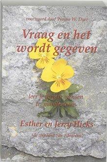 Vraag en het wordt gegeven- Esther en Jerry Hicks- Lichthoofd.be
